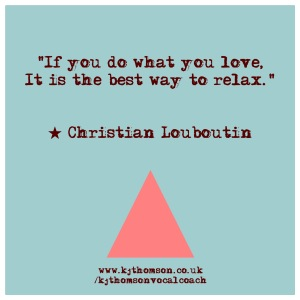 If you do what you love it is the best way to relax Christian Louboutin Quotes